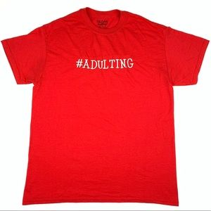 Adulting Embroidered T Shirt